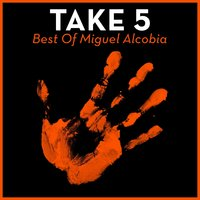 Take 5 - Best Of Miguel Alcobia — Miguel Alcobia