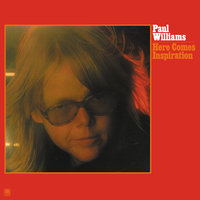 Here Comes Inspiration — Paul Williams
