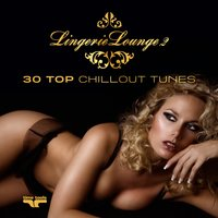 Lingerie Lounge 2 - 30 Top Chillout Tunes — сборник