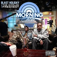 The Morning Show — Blast Holiday, The World's Freshest