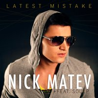 Latest Mistake — Nick Matev, Soulp