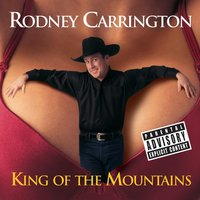 King Of The Mountains — Rodney Carrington