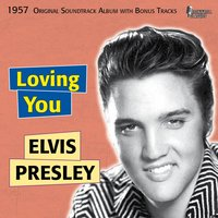Loving You — Elvis Presley