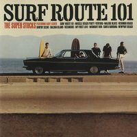 Surf Route 101 — The Super Stocks