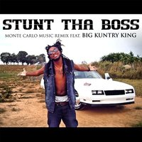 Monte Carlo Music [feat. Big Kuntry King] — Big Kuntry King, Stunt tha Boss