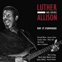 Pay It Forward — Luther Allison