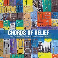 Chords Of Relief: A Magic City Relief Effort for the Victims of Hurricane Katrina — сборник