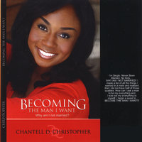 Becoming The Man I Want — Chantell D. Christopher
