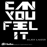 Can You Feel It — Alex Liuzzi