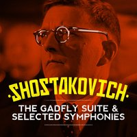 Shostakovich: The Gadfly Suite & Selected Symphonies — London Symphony Orchestra (LSO), Дмитрий Дмитриевич Шостакович