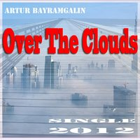 Over the Clouds — Artur Bayramgalin