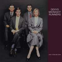 Don't Stand Me Down — Dexys Midnight Runners