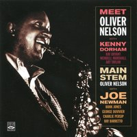 Meet Oliver Nelson / Main Stem — Wendell Marshall, Oliver Nelson, Kenny Dorham, Joe Newman, George Duvivier, Ray Bryant