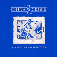 Flaunt The Imperfection — China Crisis