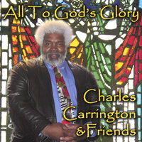 All To God's Glory — Charles Carrington