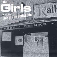 Live At the Rathskeller 5.17.1979 — The Girls