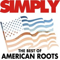 Simply - The Best of American Roots — сборник