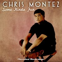 Some Kinda Fun — Chris Montez