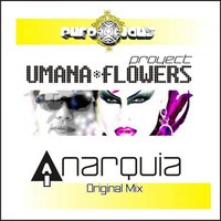 Anarquia — Umana Flowers Project