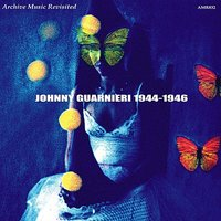 Johnny Guarnieri 1944-1946 — Johnny Guarnieri