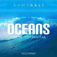 Oceans (Where Feet May Fail) — Samy Galí