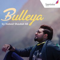 Bulleya - Single — Nabeel Shaukat Ali