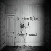 Come Around — Marisa Nikole