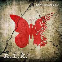 N.I.K. — Splintersilk