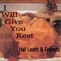 I Will Give You Rest (inst) — Hal Leath & Friends