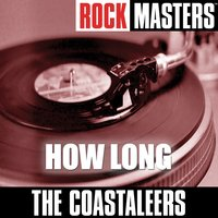 Rock Masters: How Long — The Coastaleers