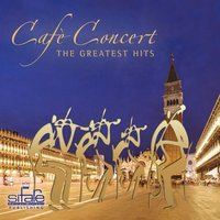 Cafè Concert, the Greatest Hits, Vol. 1 — Loreto Gismondi, Donato Cedrone, Gianluigi Pizzuti, Paolo Bernardi, Francesco Digilio