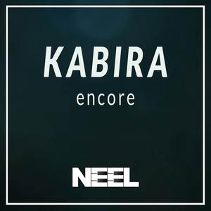Neel - Kabira (Encore)