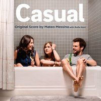 Casual — Rolfe Kent, Mateo Messina, Mateo Messina and Rolfe Kent
