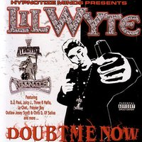 Doubt Me Now — Lil Wyte