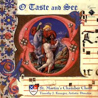 O Taste and See — St. Martin's Chamber Choir