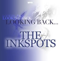 Looking Back...the Ink Spots — The Ink Spots, Джордж Гершвин