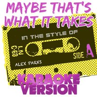 Maybe That's What It Takes (In the Style of Alex Parks) - Single — Ameritz Audio Karaoke