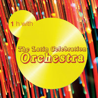 One Hour With Latin Celebration Orchestra — Latin Celebration Orchestra