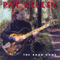 The Road Home — Pat Kelley