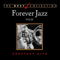 Forever Jazz: Greatest Hits, Vol. 3 — сборник