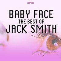 Baby Face - The Best of Jack Smith — Jack Smith