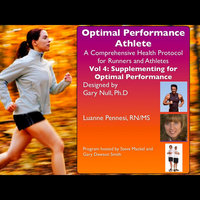 Optimal Performance Athlete, Vol. 4 Supplementing for Optimal Performance — Gary Null, Ph.D & Luanne Pennesi, RN/MS