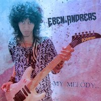 My Melody — Eben Andreas