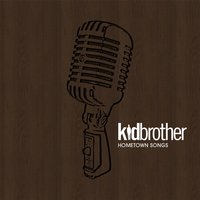 Hometown Songs — Kidbrother