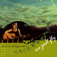 We Just Fly — Alicia McGovern