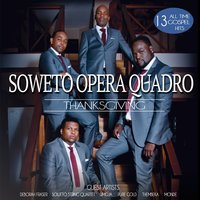 Thanksgiving — Soweto Opera Quadro