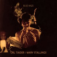 Blue Haze — Cal Tjader, Mary Stallings