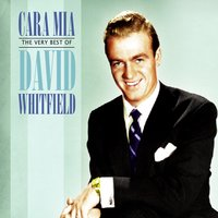 Cara Mia: The Very Best of David Whitfield — David Whitfield