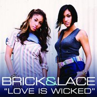 Love Is Wicked — Brick & Lace
