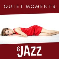 Quiet Moments & Jazz — Music for Quiet Moments